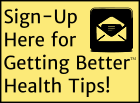 Sign Up for Getting Better Health Tips